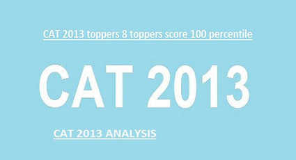 CAT 2013 toppers: 8 toppers score 100 percentile - Newz Duniya | Newz Duniya | 24*7 online news | Scoop.it