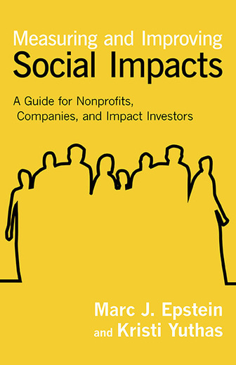 Measuring and Improving Social Impacts: A Guide for Nonprofits, Companies, and Impact Investors (SSIR) | Building micro manufacturing through social entrepreneurship | Scoop.it