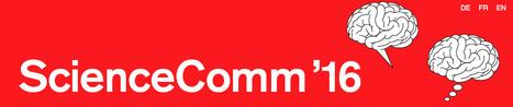 ScienceComm'16 - INSCRIPTIONS ouvertes | Dialogue sciences - société | Scoop.it
