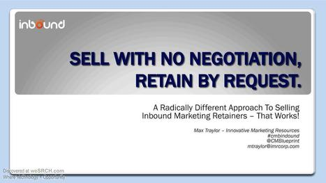 A Radically Different Approach To Selling Inbound Marketing Retainers – That Works!, Business   afterhours.wesrch.com (Entertainment, Sports, Fashion, Parenting)   Scoop.it