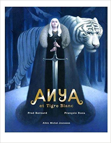 Anya et Tigre blanc / Fred Bernard, François Roca | Fictions pour les plus jeunes - Saint-Agne | Scoop.it