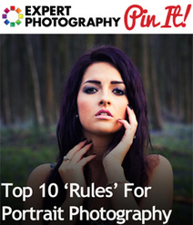 Top 10 'Rules' For Portrait Photography » Expert Photography | Everything Photographic | Scoop.it