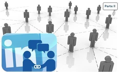 Guía para gestionar contactos en Linkedin y generar oportunidades (Parte II) | empleo | Scoop.it