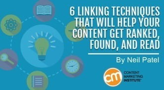 6 Linking Techniques That Will Help Your Content Get Ranked, Found, and Read | Social Media in Manufacturing Today | Scoop.it