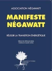 Le Manifeste négaWatt | Nouveaux paradigmes | Scoop.it