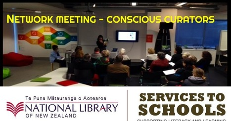 NLNZ - AKL Network Meeting - Conscious Curators | Digital Citizenship and Content Curation in education. | Scoop.it