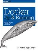 Docker: Up and Running - PDF Free Download - Fox eBook | IT Books Free Share | Scoop.it