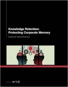Knowledge Retention: Protecting Corporate Memory Paperback | Knowledge Management, Innovation and Productivity | Scoop.it