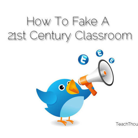10 Ways To Fake A 21st Century Classroom | William Floyd Elementary - 21st Century Learning | Scoop.it