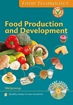 Instant Lessons - Food Technology - Food Production and Development | EDP4130 Curation Project: Exploring food production and nutrition to demonstrate how advances in technology impact on our daily lives | Scoop.it