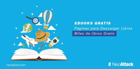Dónde descargar ebooks Gratis pdf en Español - NEOATTACK | Universidad 3.0 | Scoop.it