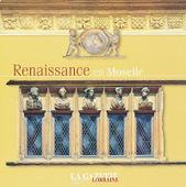 Le blog officiel de l'Office de tourisme transfrontalier du Pays de Montmédy: Renaissance en Moselle | L'actualité du Tourisme en Lorraine et des Offices de Tourisme | Scoop.it