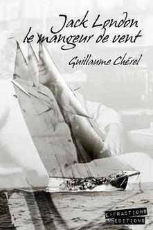 Jack London le mangeur de vent | Des idées de livres | Scoop.it