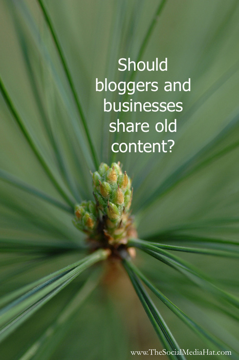 Should bloggers and businesses share old content? | e-commerce social media | Scoop.it