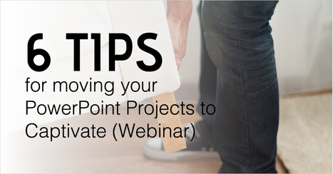 Webinar: 6 Tips For Moving Your PowerPoint Project to Captivate - eLearning Brothers | eLearning Tips | Scoop.it