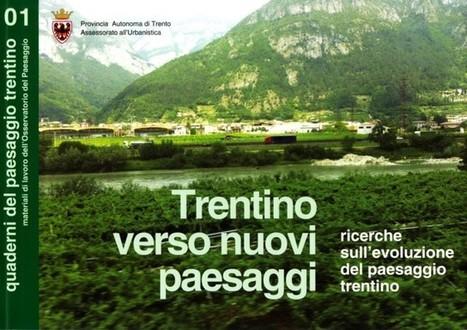 Gilmozzi: «Il paesaggio è l'espressione della civiltà di un popolo» - ladigetto.it | S.G.A.P. - Sistema di Gestione Ambiental-Paesaggistico | Scoop.it
