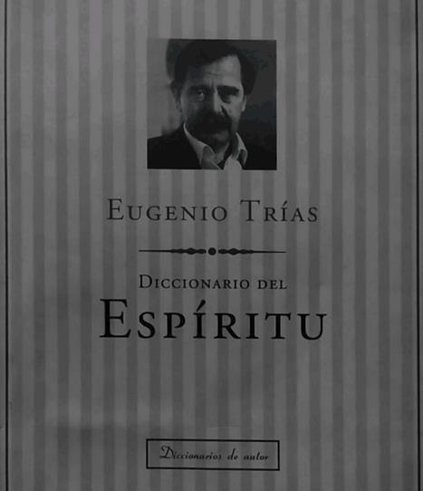 Religión de la Prehistoria. En: Diccionario del espíritu, Eugenio Trías, 1996. | Imitación, lenguaje y socialidad | Scoop.it