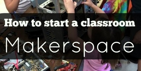 Curious about classroom Makerspaces? Here's how to get started. | Individual and Special Needs Examiner | Scoop.it