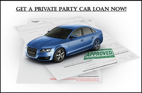 How To Get A Private Party Car Loan - Private Party Auto Loan: Get Online Auto Loan Private Party And Buy The Car You Want With Lowest Interest Rates | Private Party Car Loan | Scoop.it