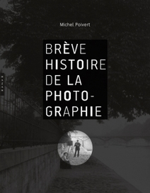 Brève histoire de la photographie - Michel Poivert - Beaux Arts | Bib & numérique | Scoop.it