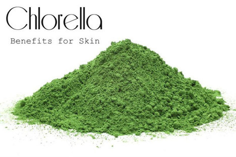 Chlorella Benefits for Skin   At Home Health and Beauty Tips   Scoop.it