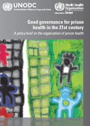 WHO/Europe | Good governance for prison health in the 21st century. A policy brief on the organization of prison health | Drugs, Society, Human Rights & Justice | Scoop.it
