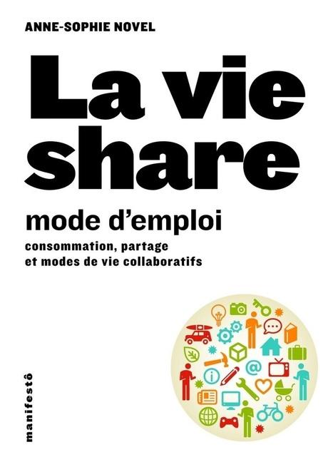 La vie share : mode d'emploi de la consommation collaborative - 16 septembre 2013 18h30-19h45 - Au Café Monde et Medias Place de la République Paris   Maxime.Larchey News   Scoop.it