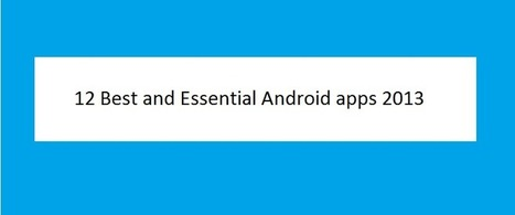 12 Best and Essential Android Apps you should have in 2013 | Tutorials & Archives | Scoop.it