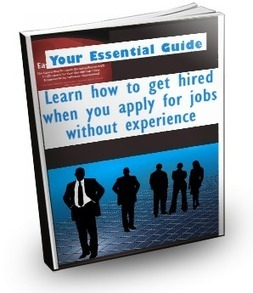 How To Get Hired When You Don't Have Experience | Product Reviews | Scoop.it