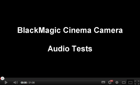 BMC Audio Tests: Juice Up your Blackmagic Cinema Camera @FrankGlencairn | Gear in Motion | Scoop.it
