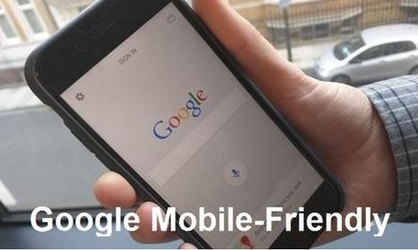 Google favorise désormais les sites Mobile-Friendly dans les résultats mobiles | Etourisme & outils | Scoop.it