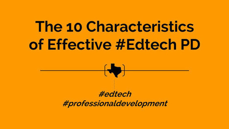 Texas [Ed]Tech: The 10 Characteristics of Effective #Edtech PD | Coaching Central | Scoop.it