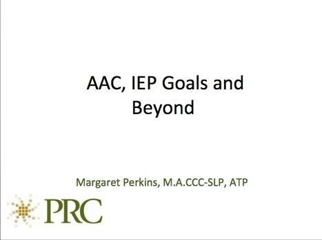 AAC, IEP Goals and Beyond (Margaret Perkins - PRC).ppt | AAC | Scoop.it