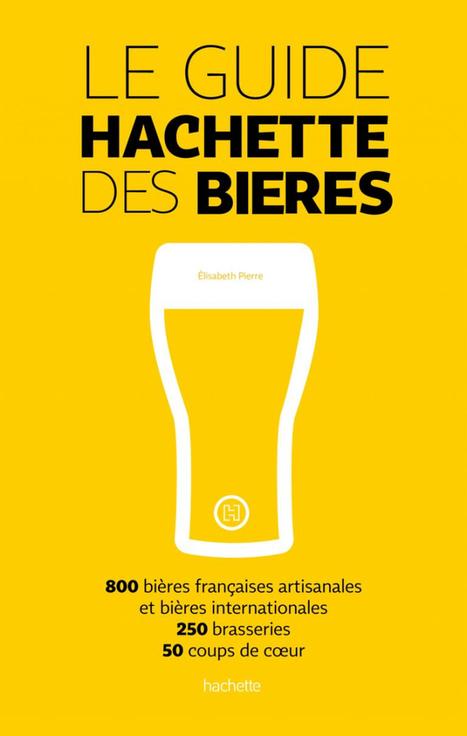Hachette sort un guide entièrement consacré à la bière | Soins de santé | Scoop.it
