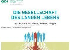 GDI-Studie zur Zukunft von Altern, Wohnen, Pflegen | Getting older with the flow | Scoop.it