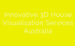 Innovative 3D House Visualisation Services Australia | 3D Architectural Visualisation | Scoop.it