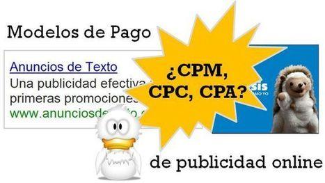 Campañas de publicidad en Internet - ¿cuándo elegir CPC, CPM o CPA? - | Con C de Conecta | Scoop.it