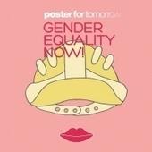 Gender Equality Now, l'exposition aux 100 affiches pour l'égalité ... | Interp'elles | Scoop.it