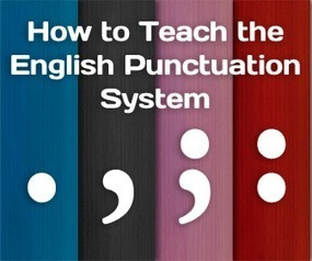 No, It's Not Arbitrary and Does Make Sense How to Teach the English Punctuation System   Fancy English   Scoop.it
