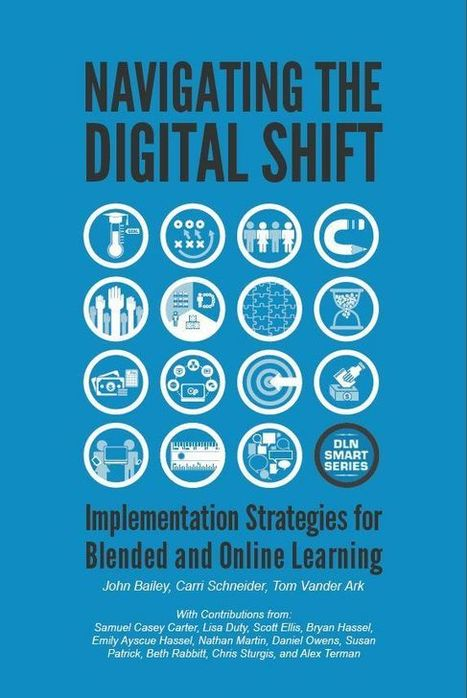 Navigating the Digital Shift: Implementation Strategies For Blended And Online Learning | À l'école au 21e siècle | Scoop.it