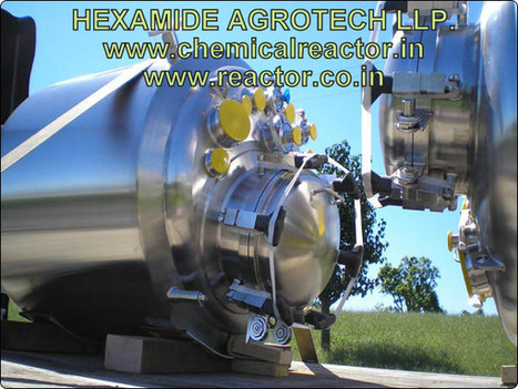 Stainless Steel Chemical Reactors Manufacturer in India, Stainless Steel Reaction Kettle - HEXAMIDE AGROTECH LLP | SS 316 ,304 CHEMICAL REACTOR MFG INDIA | Scoop.it