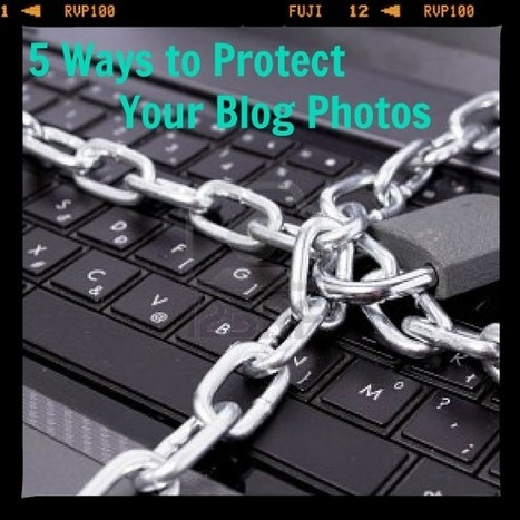 Protect Pictures From Being Stolen | Protect Images on the Internet | Online Writing | Scoop.it