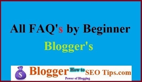 All FAQ Regarding Blogging for Beginners: Who Wants to Start a Blog | Blogger SEO Tips and Tricks | Scoop.it