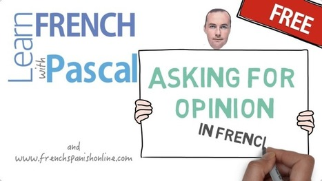 asking opinion in French | Learn French online | Scoop.it