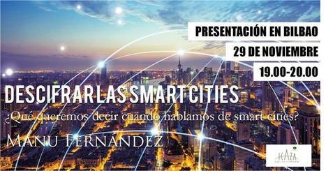 Descifrar las smart cities. Presentación en Bilbao el 29 de noviembre | Tech and urban life | Scoop.it