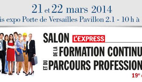 Salon de la formation continue et du Parcours Professionnel Paris - L'Express | Actualité de l'emploi et de la formation | Scoop.it