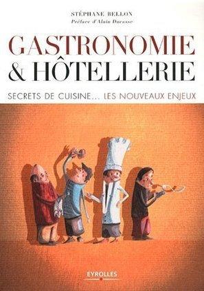LYon-Actualités.fr: Comment ouvrir un restaurant ou un hôtel ? un livre révèle les enjeux | LYFtv - Lyon | Scoop.it