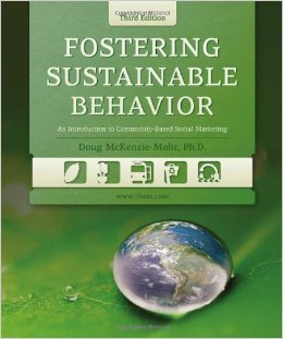 Fostering Sustainable Behavior: An Introduction to Community-Based Social Marketing | Marketing Sociale - Newsletter 139 | Scoop.it