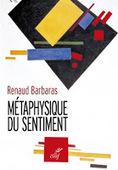 Renaud Barbaras : Métaphysique du sentiment | Φilosophie(s) & SciencesHumaines | Scoop.it