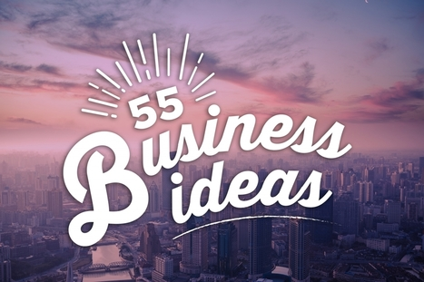 Need a Business Idea? Here are 55 | travailleurs autonomes | Scoop.it